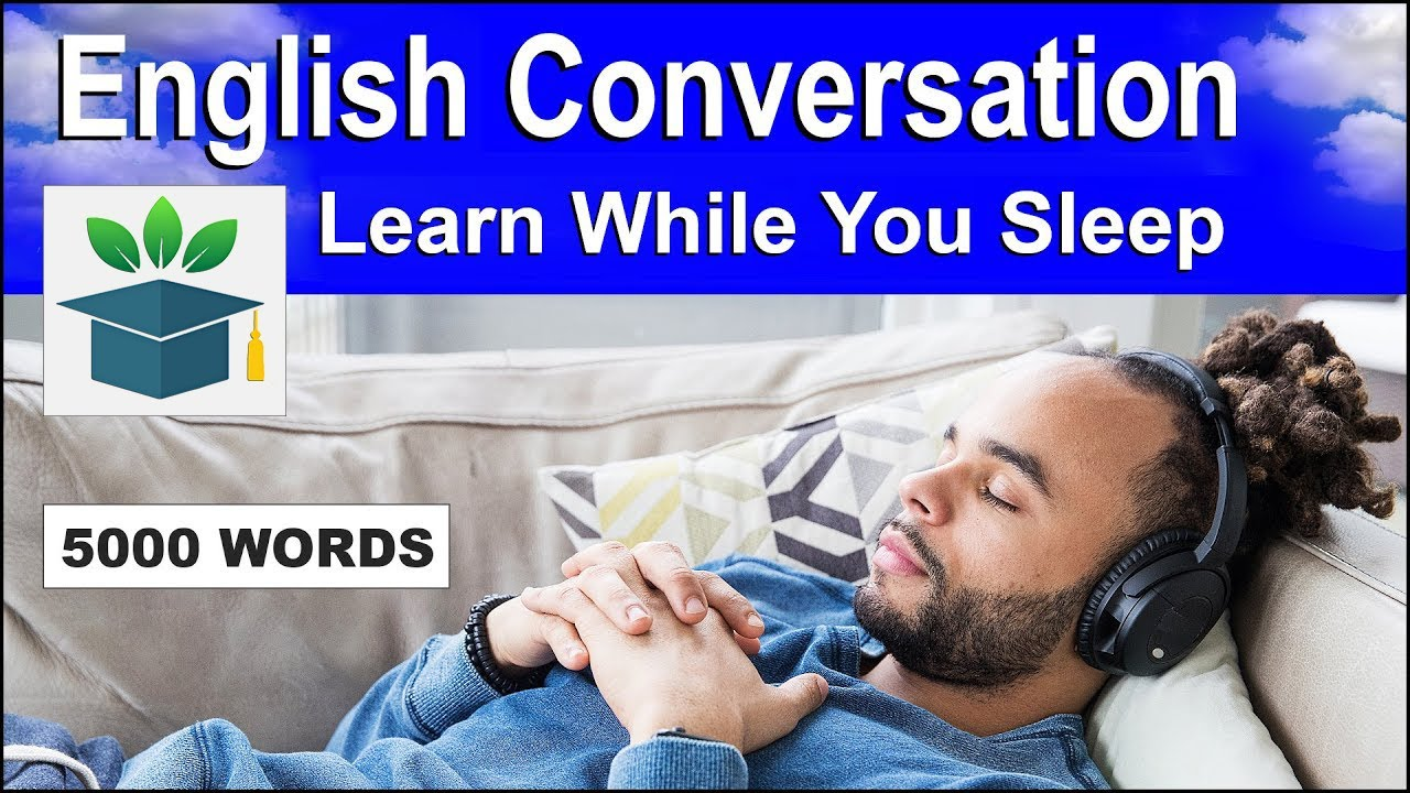 Download English Conversation; Learn while you Sleep with 5000 words