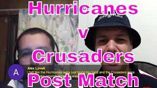 Hurricanes v Crusaders Post Match Reaction