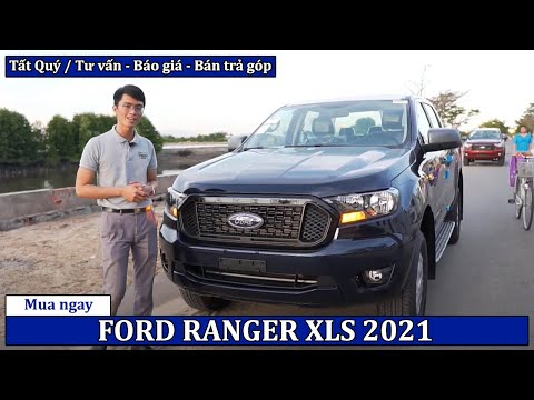 Đánh giá [FORD RANGER XLS XANH 2021] | Giá xe Ford Ranger XLS 2021 chỉ từ 630 triệu | Ford Vũng Tàu