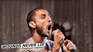 "WOUNDS NEVER LIE ""Elephant"" (Home) official music video 
