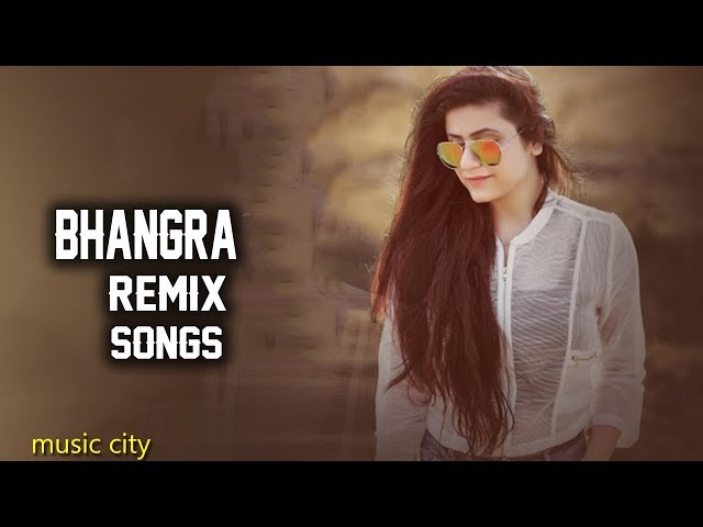 Non Stop Bhangra Remix Songs 2018 | Latest Punjabi Remix Songs 2018 | Latest Punjabi Songs 2018 |