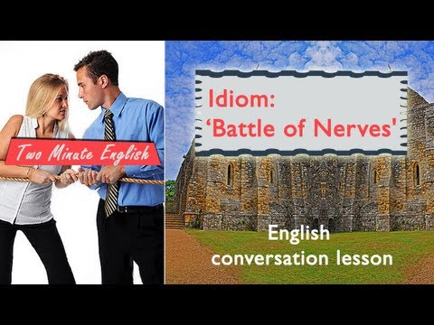 Idiom 'Battle of Nerves' - English Lessons On Idioms