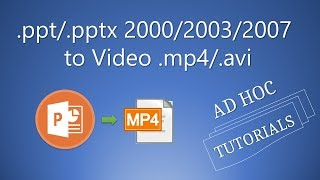 Export Powerpoint .ppt/.pptx 2000/2003/2007 Presentation to Video .mp4/.avi