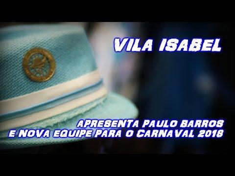 💜 Vila Isabel apresenta Paulo Barros como carnavalesco e equipe para o Carnaval 2018 💜