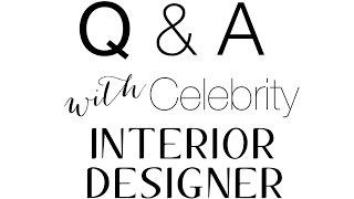 LIVE Q&A with a Celebrity Interior Designer!