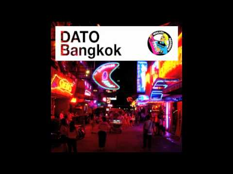 DATO - Bangkok (Radio Edit) • (Preview)