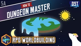 RPG Worldbuilding - How to Dungeon Master Series