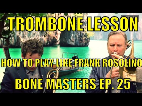 Trombone Lessons: Frank Rosolino - Bone Masters: Ep. 25 - Jim McMillen