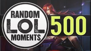 [한국의 채널] ® Random LoL Moments | Episode 500 (League of Legends)