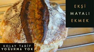 KOLAY EKŞİ MAYALI EKMEK TARİFİ (YOĞURMA YOK) / Ekşi Maya ve Ekmek