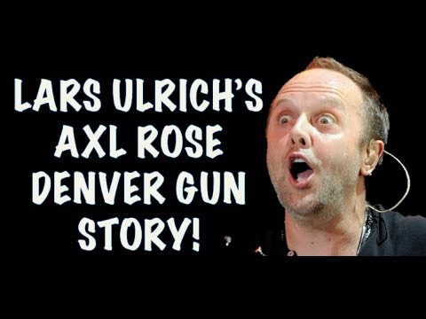 Guns N' Roses: The True Story Behind Lars Ulrich's (Metallica) Axl Rose Gun Story! Denver!