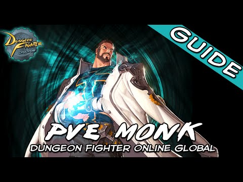 Monk late game PVE Tutorial: Dungeon Fighter Online Global (DFOG part: 1)