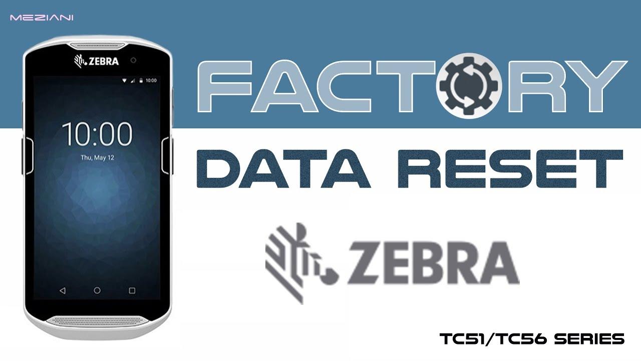 Hard Reset Zebra Tc51