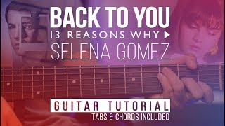 Back To You - Selena Gomez | Guitar Lesson for Beginners | Fingerstyle Tutorial | Chords Easy Melody