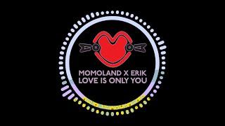 Momoland (모모랜드), Erik - Love Is Only You (사랑은 너 하나) (Inst.)