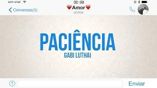 Gabi Luthai - Paciência (Novo CD disponível no iTunes)