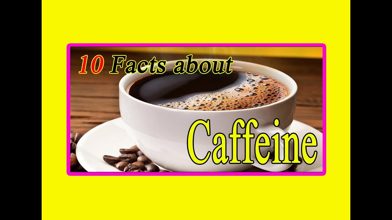 10 Facts About Caffeine