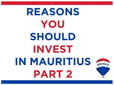 Reasons to Invest in Mauritius Part 2