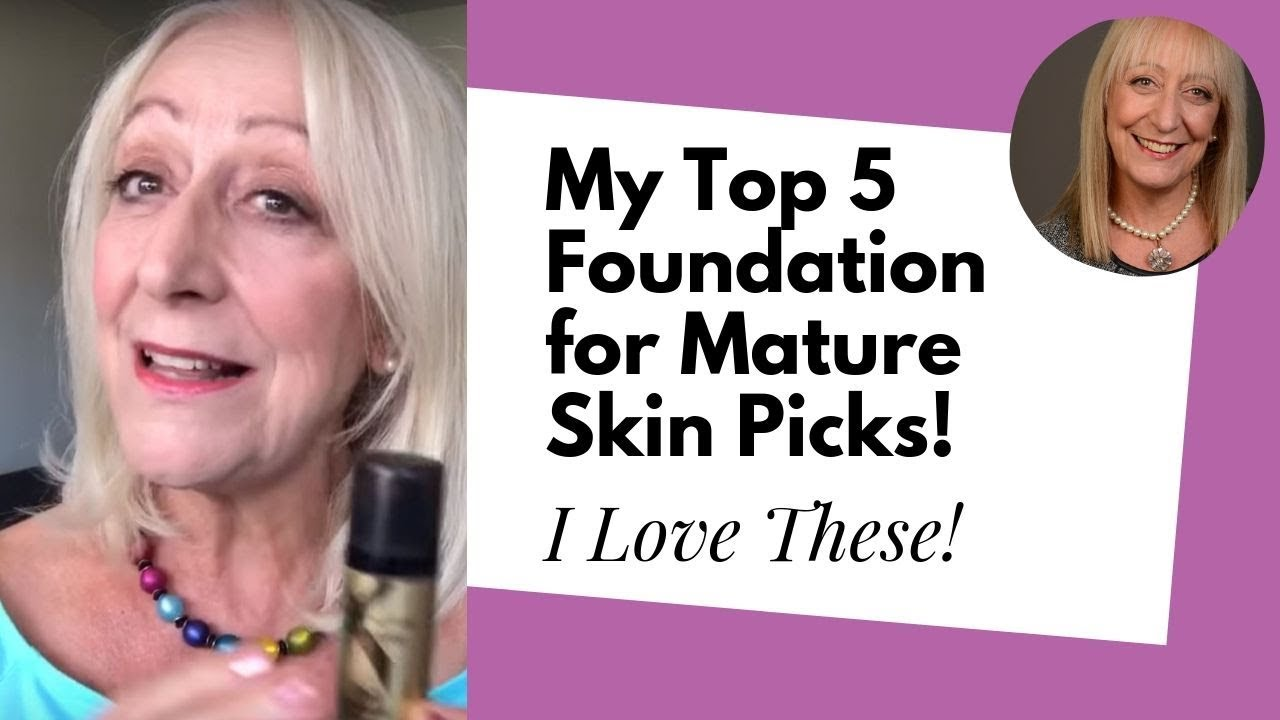 My Best Foundation for Mature Skin Picks + More Makeup for Older Women Tips!