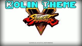 STREET FIGHTER V : Kolin Theme (long version)