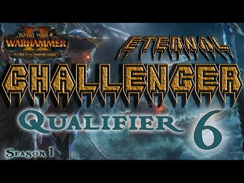 ECL Season 1 | Total War: Warhammer II Competitive League/Tournament - Qualifier #6
