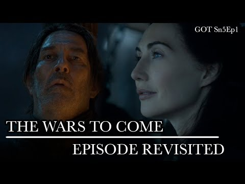 Game of Thrones | The Wars to Come | Episode Revisited (Sn5Ep1)