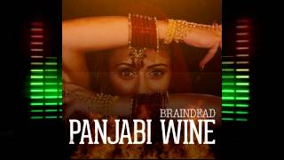 BrainDeaD - Panjabi Wine [FREE DOWNLOAD]