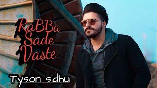 Tyson Sidhu : Rabba Sade Vaste ll Tyson Sidhu all songs (latest punjabi songs 2019) Randhawa Records