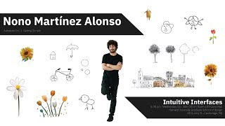"""""""Intuitive Interfaces""""     Guest Lecture by Nono Martinez Alonso"""