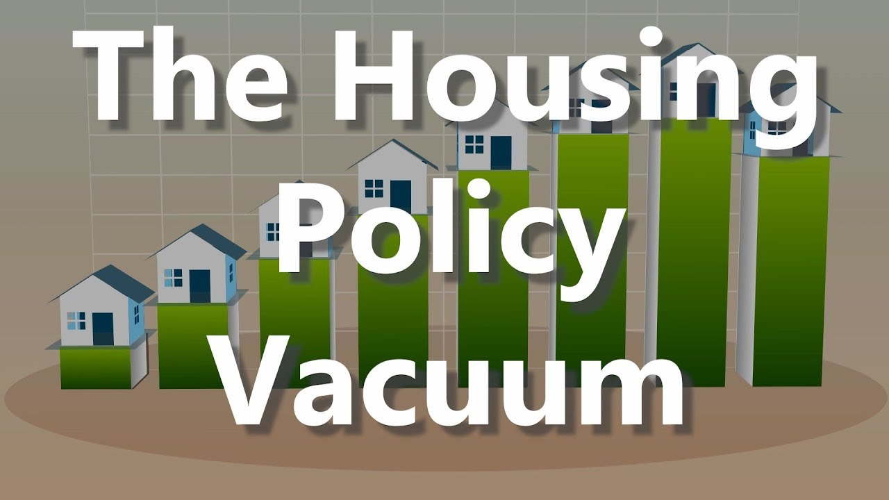The Housing Policy Vacuum