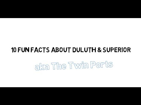 10 Fun Facts about Duluth and Superior