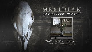"MERIDIAN ""Borrowed Time"" (Audio)"