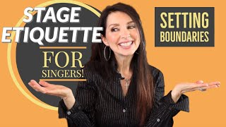 Stage Etiquette for Singers - Setting Boundaries