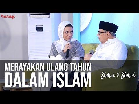 Merayakan Ulang Tahun dalam Islam (Part 1) | Shihab & Shihab