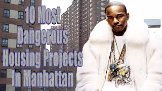 10 Most Notorious Housing Projects In Manhattan ( New York)