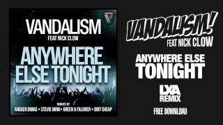 vandalism ft nick clow anywhere else tonight lxa remix free dl