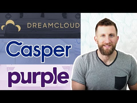 Casper vs DreamCloud vs Purple – Mattress Review & Comparison (UPDATED)
