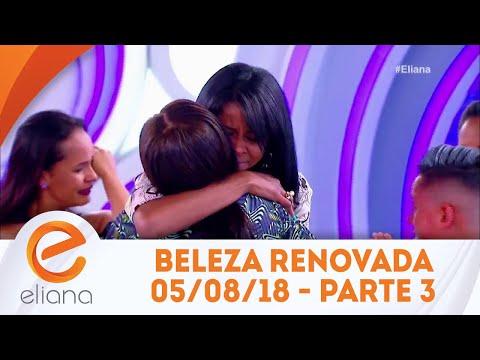 Beleza Renovada - Parte 3 | Programa Eliana (05/08/18)