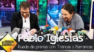 Pablo Iglesias a 'rueda de prensa ibérica' de Trancas y Barrancas - El Hormiguero 3.0