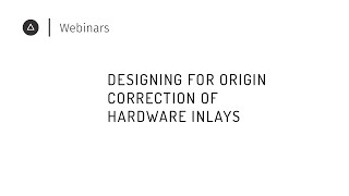 003 Designing for Origin | Correct hardware inlay files