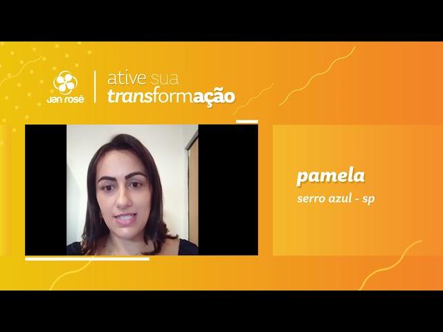 Ative sua Transformação - Pamela