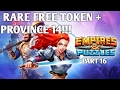 RARE FREE TOKEN + PROVINCE 14!!!  EMPIRES AND PUZZLES