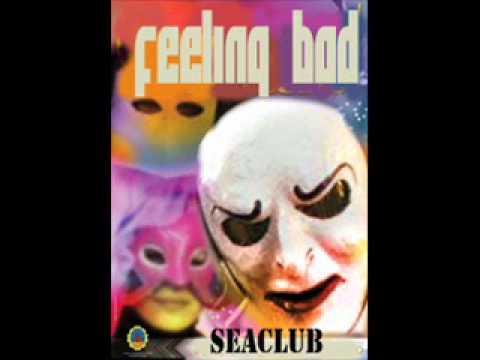 Feeling Bad by SEACLUB with Ana Midon .Jake Knight...