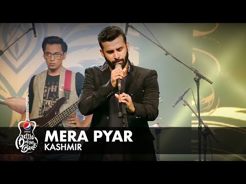 Kashmir | Mera Pyar | Full Version | #PepsiBattleOfTheBands