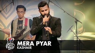 Kashmir | Mera Pyar | Full Version | Pepsi Battle of the Bands | Season 2