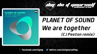 PLANET OF SOUND - We are together (CJ Peeton remix) [Official]