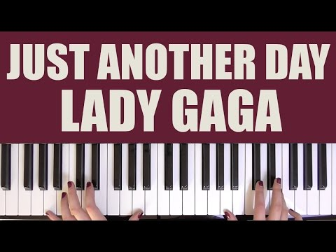 HOW TO PLAY: JUST ANOTHER DAY - LADY GAGA