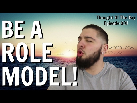 Be A Positive Role Model For Others - Thought Of The Day (Inspirational Thoughts) - Episode 001