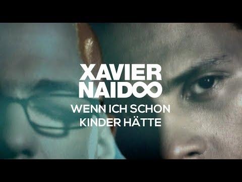 Xavier Naidoo - Wenn ich schon Kinder hätte