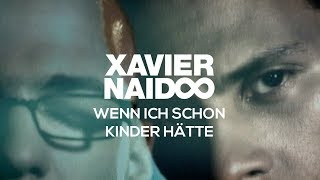 Xavier Naidoo - Wenn Ich Schon Kinder Hätte [Official Video]